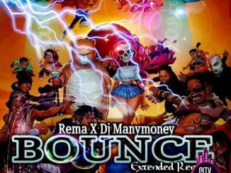 Rema ft. DJ Manymoney — Bounce Extended Remix