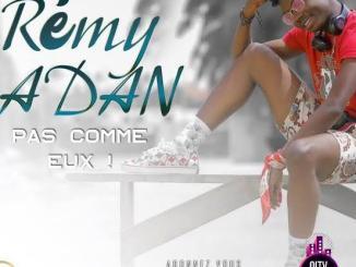 Remy Adan – Pas Comme Eux