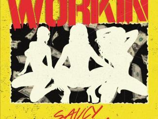 Saucy Santana — Workin