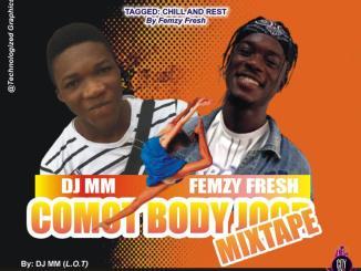 DJ MM — Comot Body Joor Mix