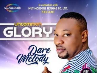 Dare Melody — Uncommon Glory