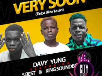 Davy Yung ft. King Soundboi S Best — Very Soon Tinba Blow Lasan