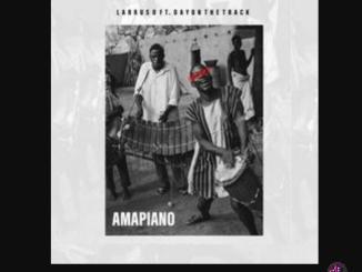 Larruso — Amapiano ft. Dayonthetrack