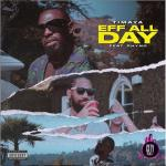 Download Timaya ft. Phyno – Eff All Day