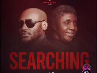 2Baba ft. Bongos Ikwue — Searching
