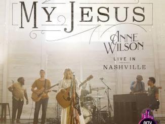 Anne Wilson — My Jesus