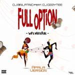 DJ Binlatino — Full Option [Wife Material] (Apala Version) ft. DJ Ozzytee & Emmyblaq