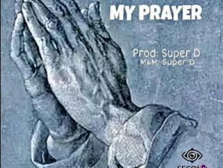 Dahmsel ft. Super D — My Prayer