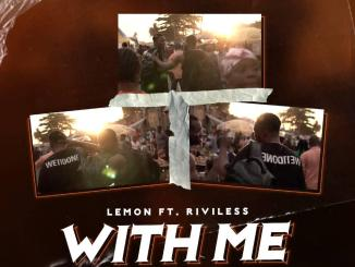 Lemon ft. Riviless — With Me