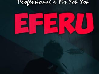 Professional Beat x Mr Yoh Yoh — Omo Eferu