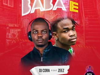 DJ Cora — Baba E ft. Zeez