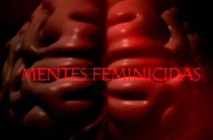 Mentes Feminicidas