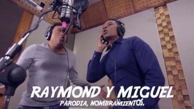 """Photo of Se viraliza  """"Parodia del Nombramiento"""" de Raymond y Miguel + Vídeo"""