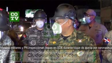 Photo of Jefes militares y de la PN inspeccionan tropas en SDE durante el toque de queda en SDE + Vídeo