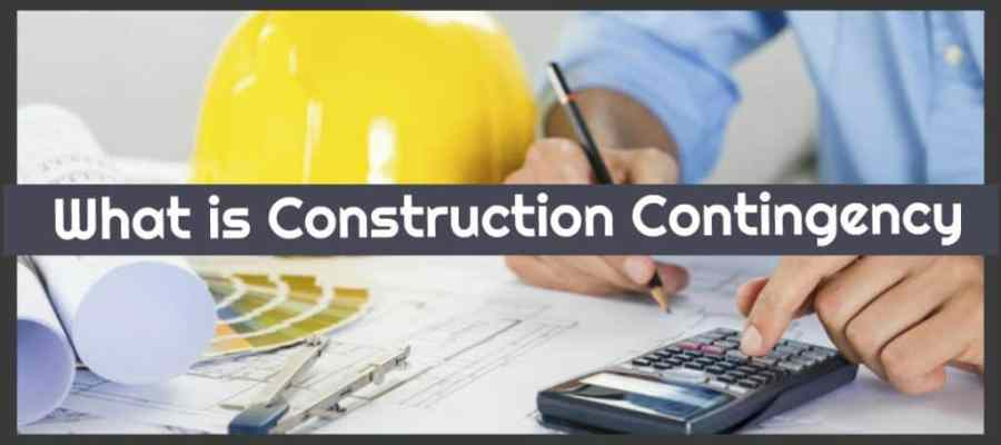 What is Construction Contingencies and Why It is Required?