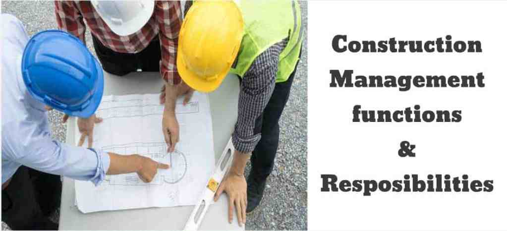 Construction managment functions and responsibilities