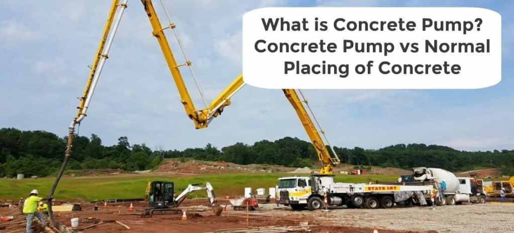 What is Concrete Pumps and How Concrete Pumping is Better than Normal Placing of Concrete