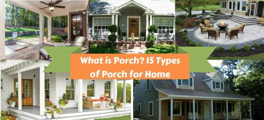 What is Porch and 15+ Types of Porch for Home