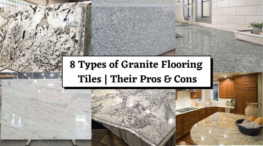 8 Types of Granite Flooring Tiles _ Their Pros & Cons