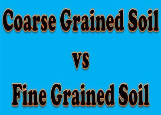 Coarse Grained Soil vs Fine Grained Soil