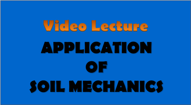 application of soil mechanics - civil engineering video lectures