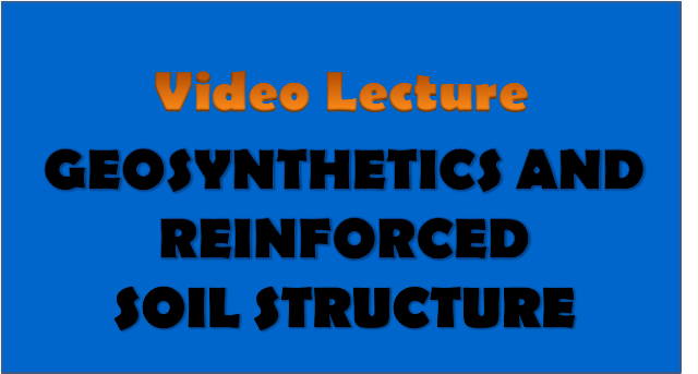 geosynthetics and reinforced soil structures - civil engineering video lectures