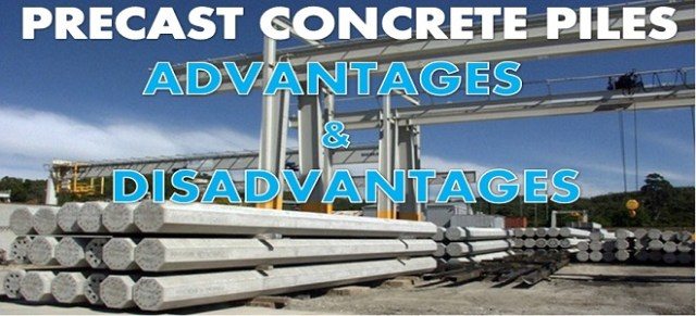 precast concrete piles - advantages and disadvantages