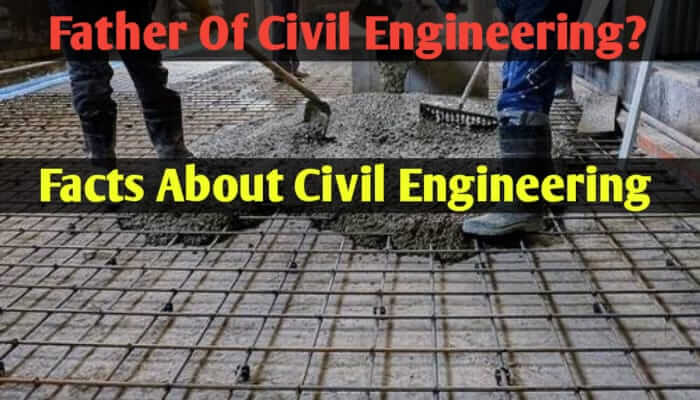 Father of Civil Engineering