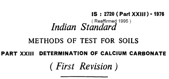 IS - 2720 (PART 23)-1976 INDIAN STANDARD METHODS OF TEST FOR SOILS DETERMINATION OF CALCIUM CARBONATE .(FIRST REVISION)