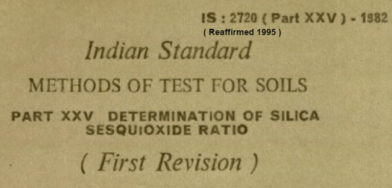 IS-2720-(PART 25)-1982 INDIAN STANDARD METHODS OF TEST FOR SOILS DETERMINATION OF SILICA SESQUIOXIDE RATIO