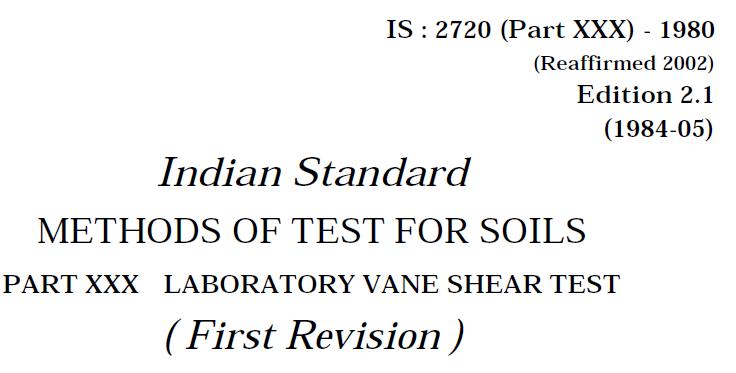 IS-2720-(PART 30)-1980 INDIAN STANDARD METHODS OF TEST FOR SOILS LABORATORY VANE SHEAR TEST
