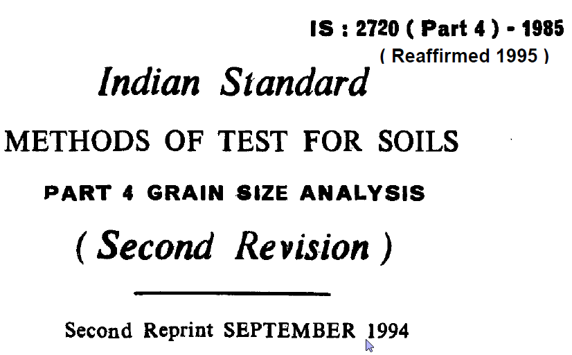 IS-2720 (PART 4)-1985-INDIAN STANDARD METHODS OF TEST FOR SOILS GRAIN SIZE ANALYSIS(SECOND REVISION).