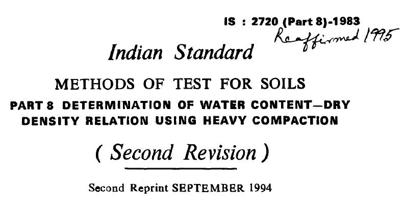 IS-2720-PART 8-1983 INDIAN STANDARD METHODS OF TEST FOR SOILS DETERMINATION OF WATER CONTENT-DRY DENSITY RELATION USING HEAVY COMPACTION(SECOND EDITION).