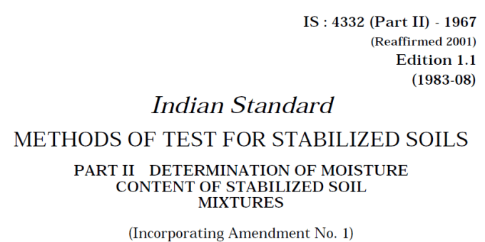 IS 4332 (PART 2)-1967 INDIAN STANDARD METHODS OF TEST FOR STABILIZED SOILS DETERMINATION OF MOISTURE CONTENT OF STABILIZED SOIL MIXTURE
