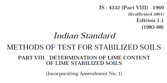 IS-4332-(PART 8)-1969 INDIAN STANDARD METHODS OF TEST FOR STABILIZED SOILS DETERMINATION OF LIME CONTENT OF LIME STABILIZED SOILS