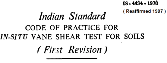 IS 4434 -1978 INDIAN STANDARD CODE OF PRACTICE FOR IN-SITU VANE SHEAR TEST FOR SOILS