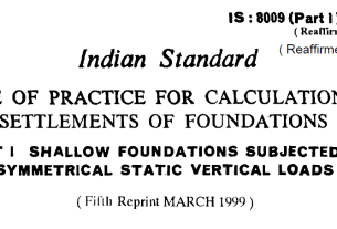 IS-8009-(PART 1)-1976 INDIAN STANDARD CODE OF PRACTICE FOR CALCULATION OF SETTLEMENTS OF FOUNDATIONS SHALLOW FOUNDATIONS SUBJECTED TO SYMMETRICAL STATIC VERTICAL LOADS