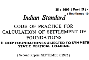 IS-8009-(PART 2)-1980 INDIAN STANDARD CODE OF PRACTICE FOR CALCULATION OF SETTLEMENT OF FOUNDATIONS DEEP FOUNDATIONS SUBJECTED TO SYMMETRICAL STATIC VERTICAL LOADING