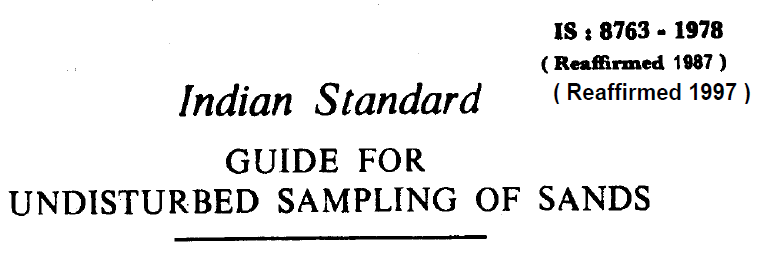 IS-8763 -1978 INDIAN STANDARD GUIDE FOR UNDISTURBED SAMPLING OF SANDS