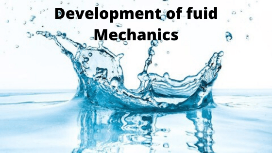 DEVELOPMENT OF FLUID MECHANICS