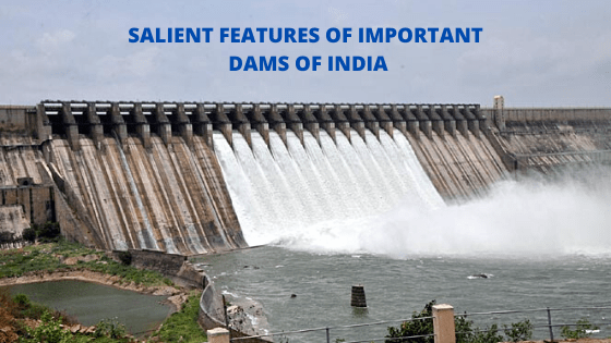 SALIENT FEATURES OF IMPORTANT DAMS OF INDIA