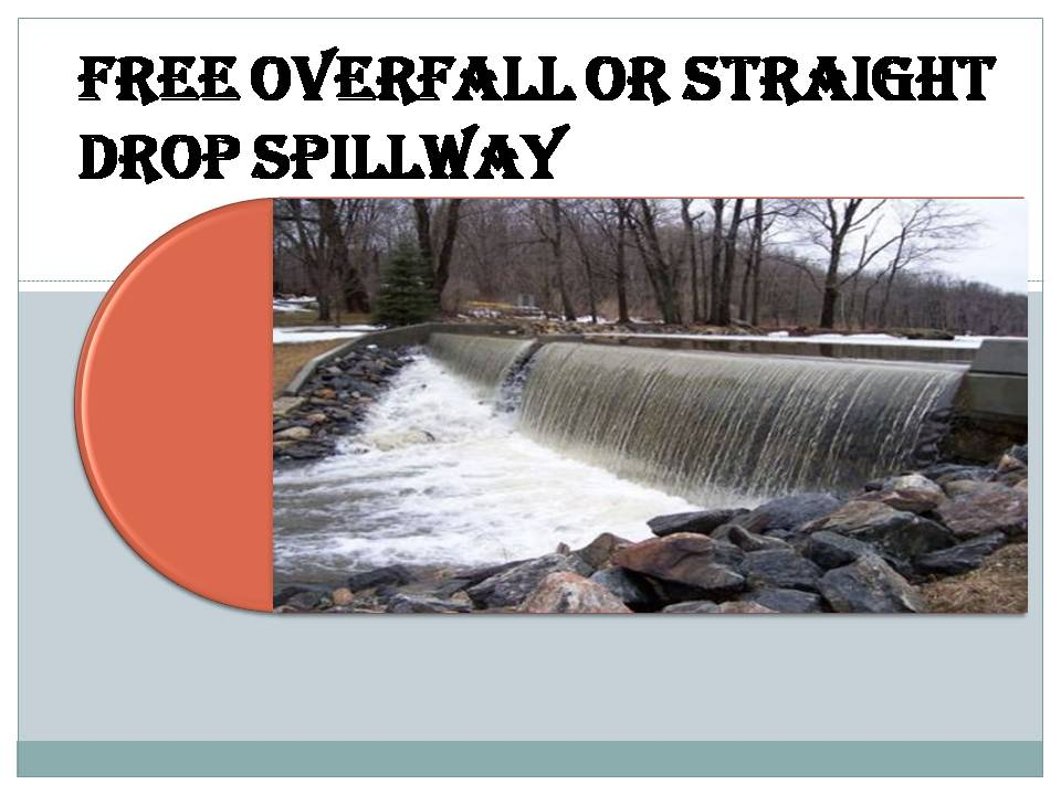 Free overfall or straight drop spillway