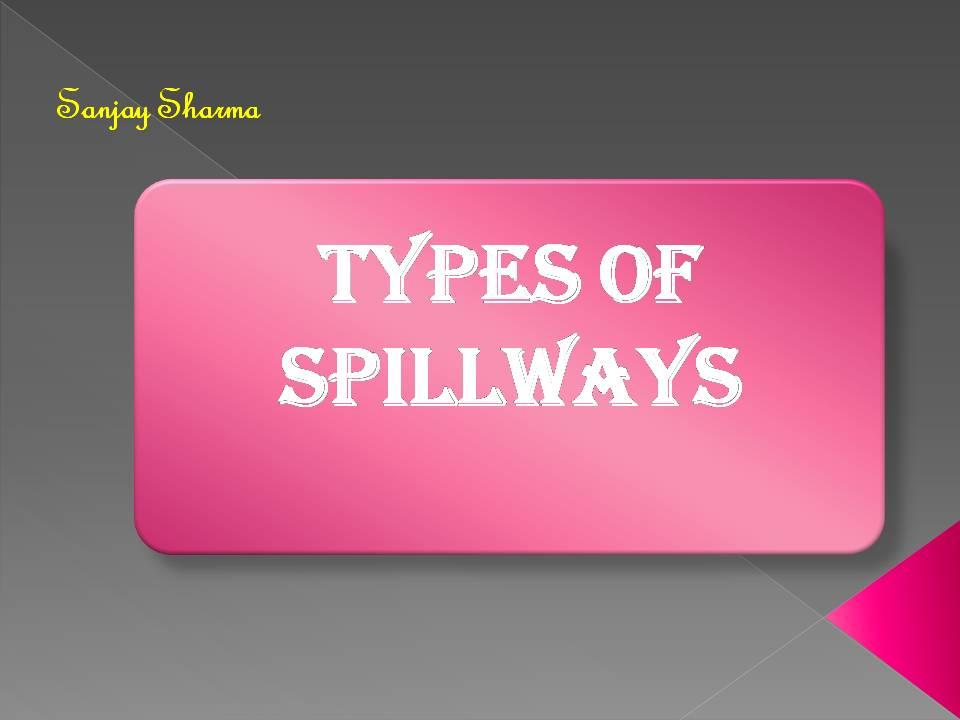 Type of spillways