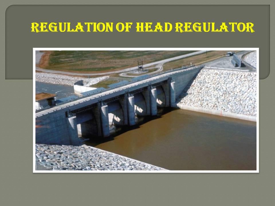 Regulation of head regulator