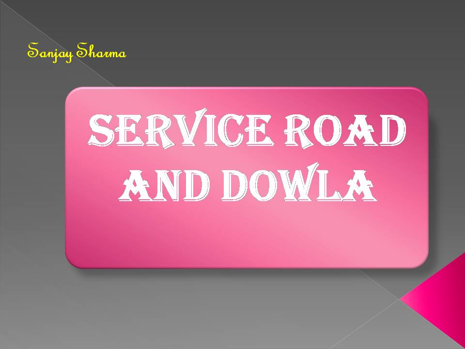 Service road and dowla