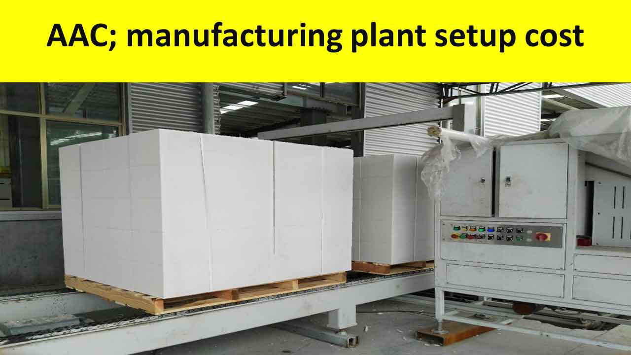AAC block manufacturing plant setup cost