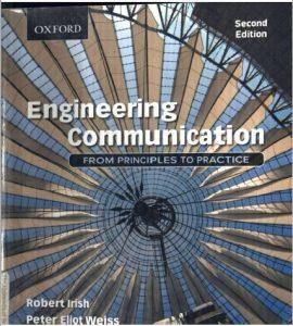 Engineering Communication By Robert Irish and Peter Eliot Weiss