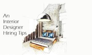 An Interior Designer Hiring Tips India