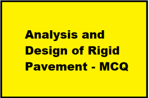 Analysis and Design of Rigid Pavement - MCQ