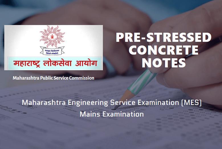 Pre-Stressed Concrete Notes MES Exam